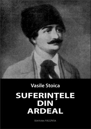 Vasile Stoica - Suferințele din Ardeal