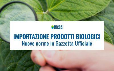 Importazione prodotti biologici – Nuove norme in Gazzetta Ufficiale