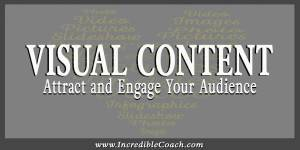 Content marketing - Visual content to attract and engage your audiance
