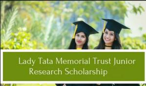 Lady Tata Memorial Trust Junior Research Scholarship 2020