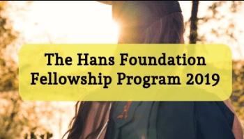 Hans Foundation Fellowship Program 2019 Notification