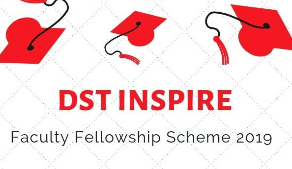 DST Inspire Faculty Fellowship 2019 – Eligibility, Registration, Dates