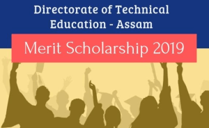DTE Assam Merit Scholarship 2019, Application, Dates
