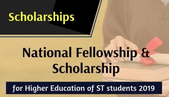 National Fellowship and Scholarship Scheme for Higher Education of ST Students 2019