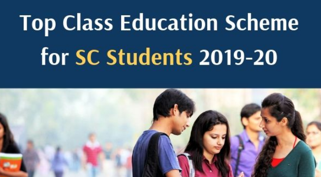 Top Class Education Scheme for Scheduled Caste Students 2019 for Graduate and Postgraduate Level