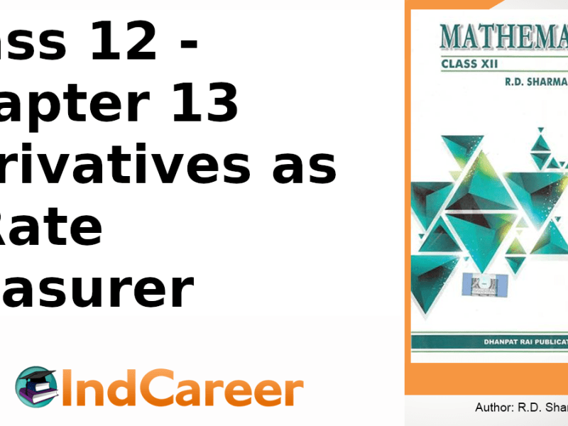 RD Sharma Solutions for Class 12 Maths Chapter 13–Derivatives as a Rate Measurer