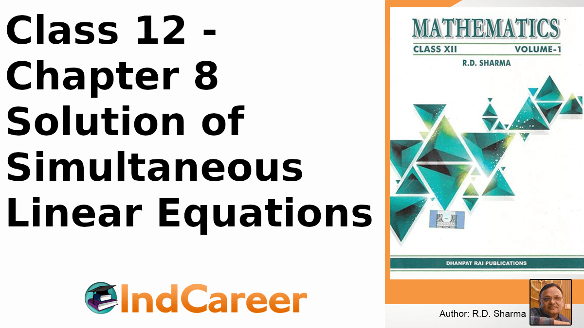 RD Sharma Solutions for Class 12 Maths Chapter 8–Solution of Simultaneous Linear Equations