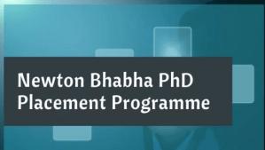 Newton-Bhabha PhD Placement Program 2019 – Application, Dates