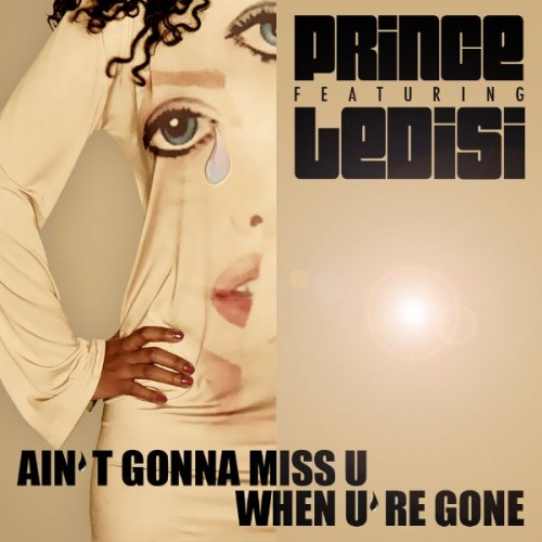 Nieuwe muziek van Prince:Ain't Gonna Miss U (When U're Gone)