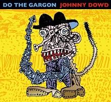 Recensie nieuw album Johnny Dowd-Do The Gargon