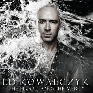 Ed Kowalzcyk-The Flood and The Mercy