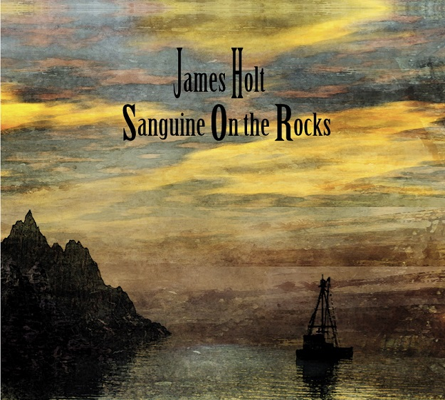 James Holt-Sanguine On The Rocks