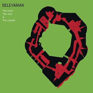 Deleyaman-The Lover, The Stars & The Citadel