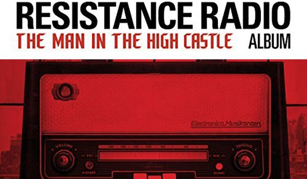Resistance Radio-The Man In The High Castle
