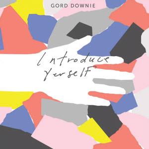 Gord Downie-Introduce Yerself