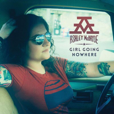 Ashley McBryde-Girl Going Nowhere