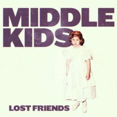Middle Kids-Lost Friends