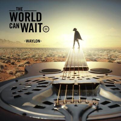 Waylon-The World Can Wait