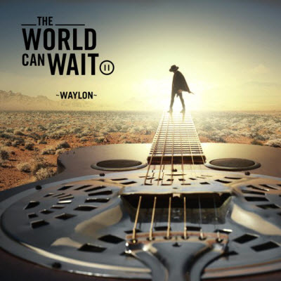 Waylon-The World Can Wait