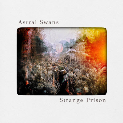 Astral Swans-Strange Prison