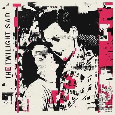 The Twilight Sad-It Won/t Be Like This All The Time
