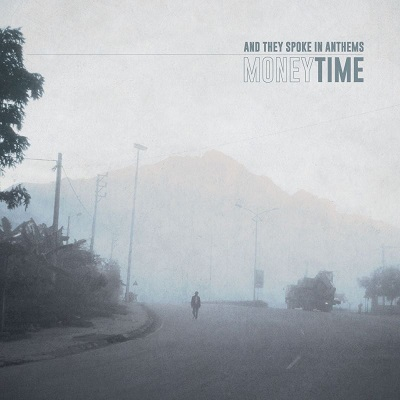 And They Spoke In Anthems-Money In Time