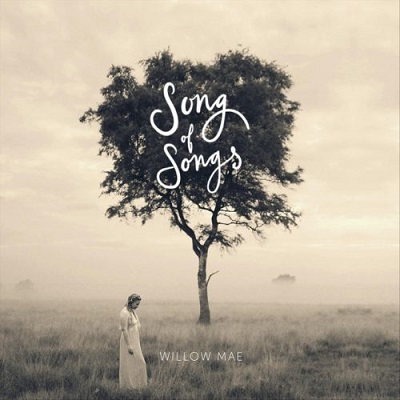 Willow Mae-Song of Songs