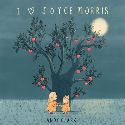 Andy Clark - I Love Joyce Morris