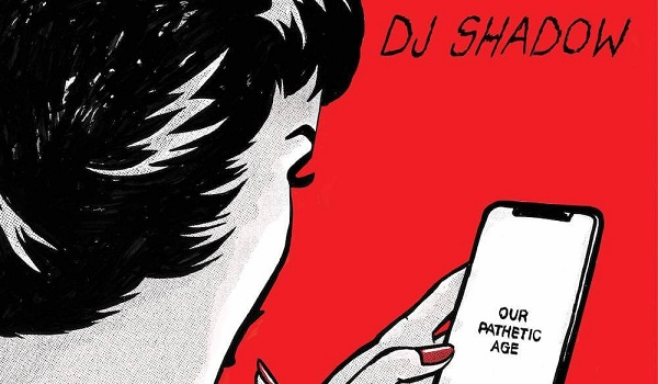 DJ Shadow-Our Pathetic Age
