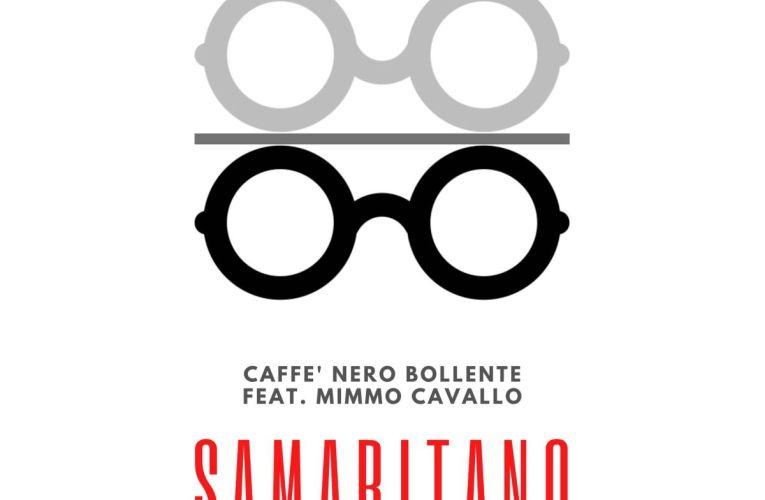 """""""Caffè nero Bollente"""", Samaritano feat. Mimmo Cavallo"""