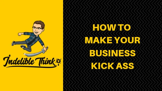 make your business kick ass, kick ass business, copywriter, copywriting, writing copy, freelance copywriter