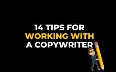 14 TIPS FOR WORKING WITH A COPYWRITER