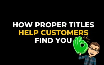 HOW PROPER TITLES HELP CUSTOMERS FIND YOU
