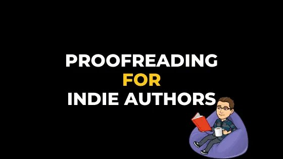 PROOFREADING FOR INDIE AUTHORS