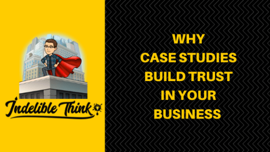case studies build trust in your business