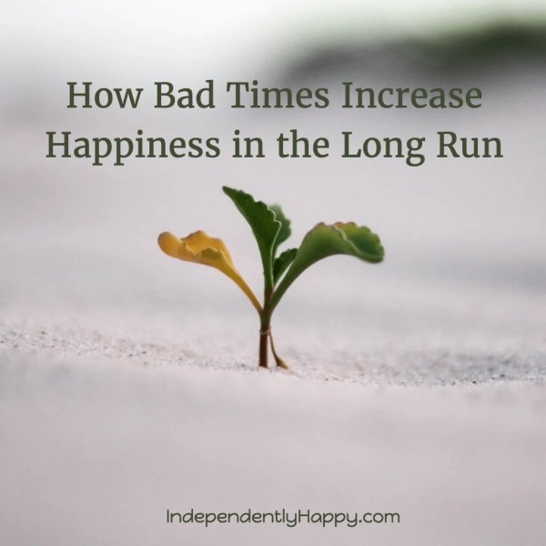 bad-times-increase-happiness
