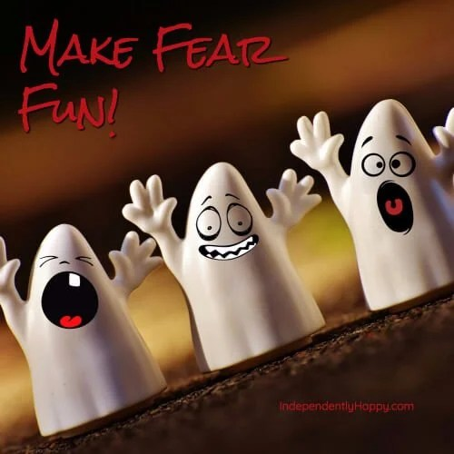 Make fear fun