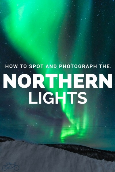 How to spot and photograph the Northern Lights