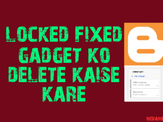 blogger blog se locked fixed gadget ko delete kaise kare