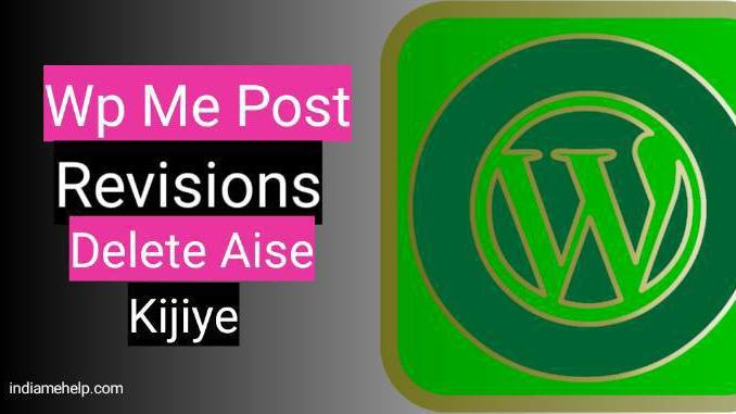 wp me post revisions delete kaise kare