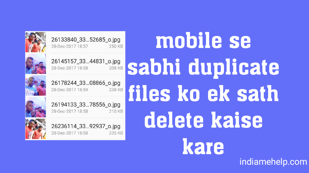 Android Mobile Se All Duplicate Files Delete Kaise Kare - India Me Help