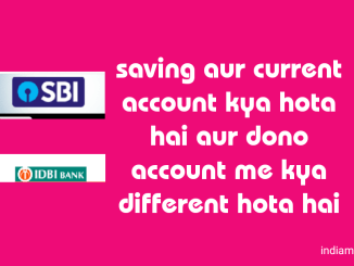 saving aur current account kya hota hai aur dono me kya different hota hai