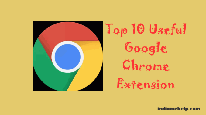 top 10 chrome browser extension list in hindi