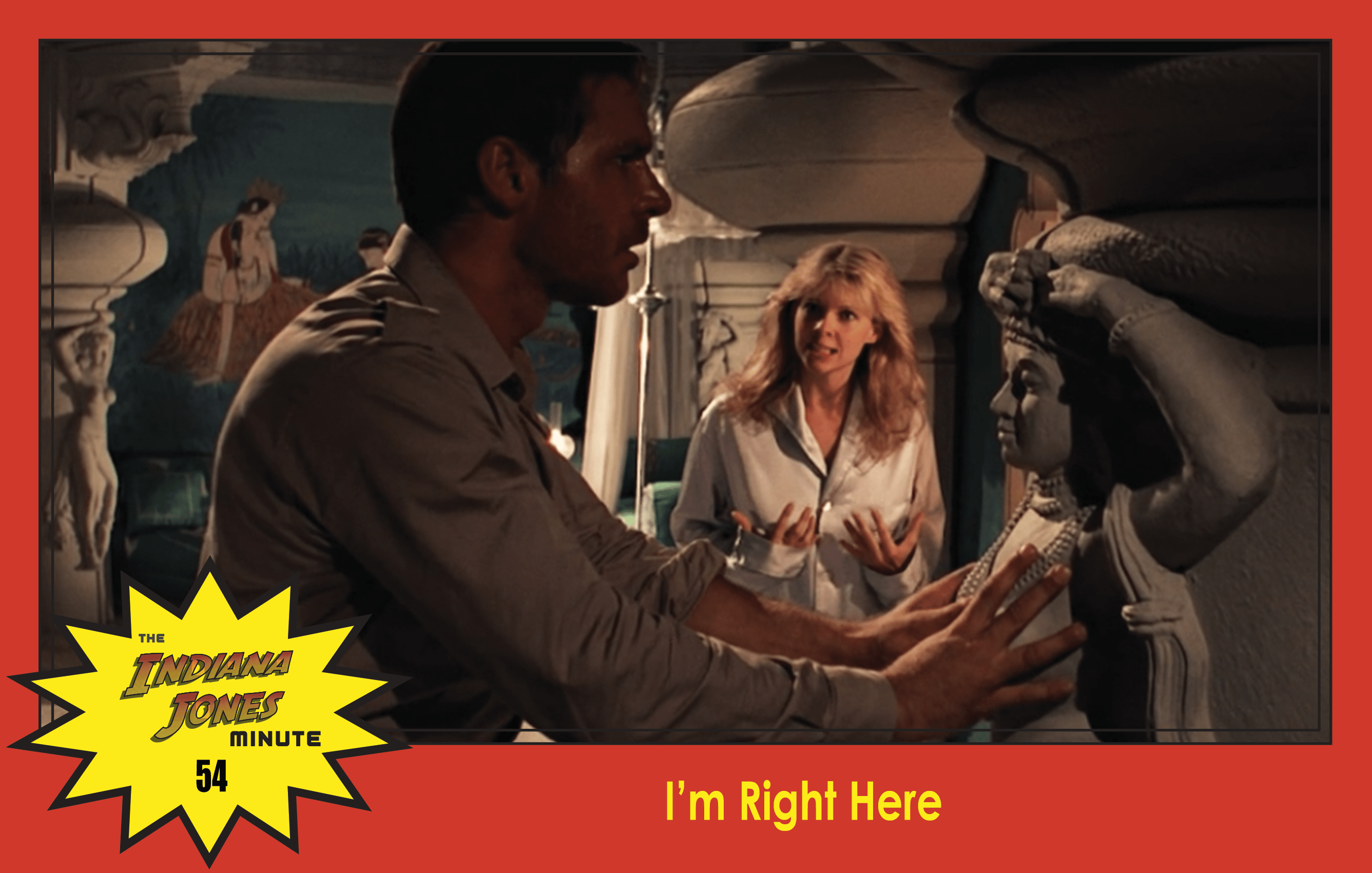 Temple of Doom Minute 54: I'm Right Here