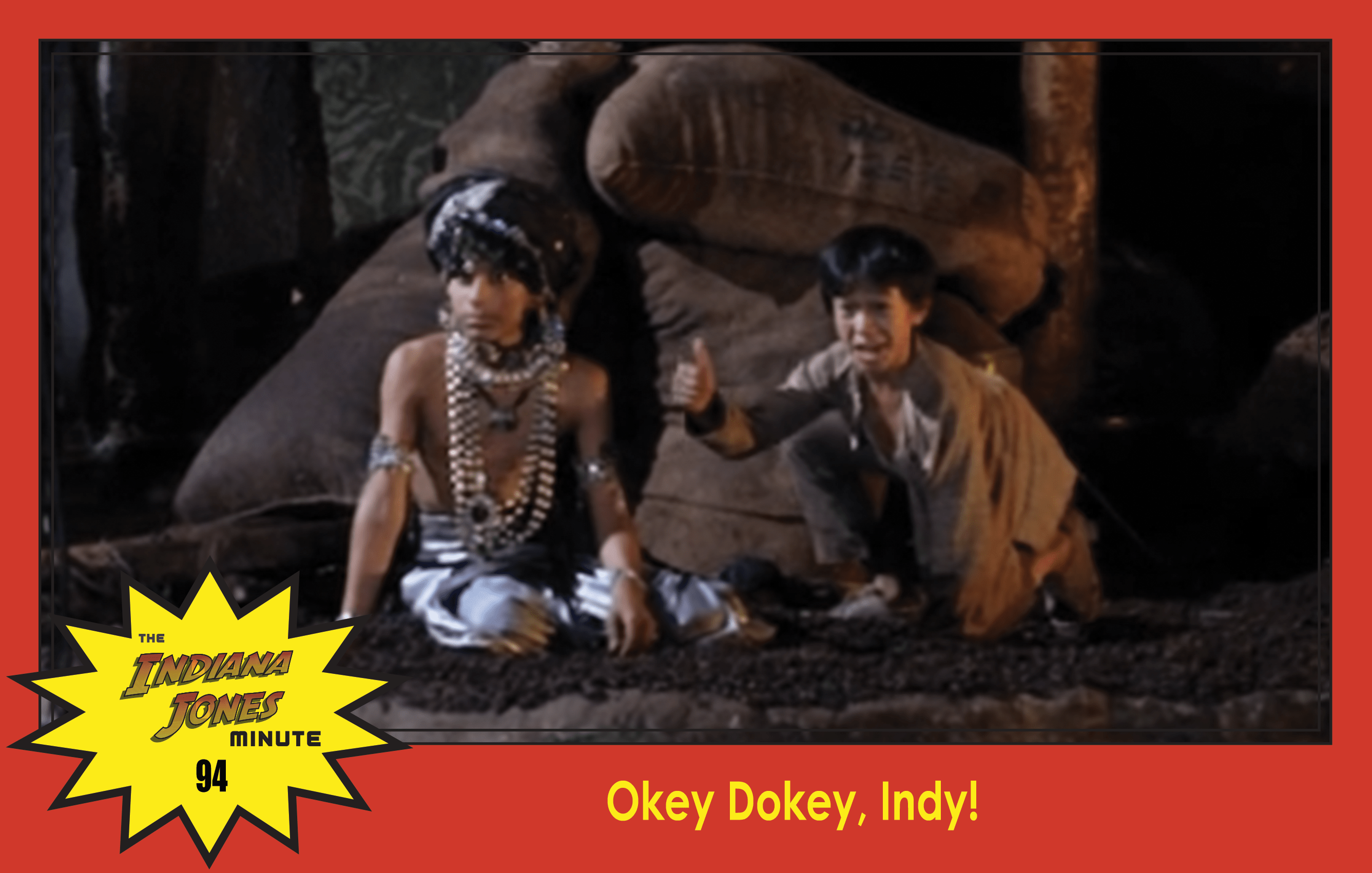 Temple of Doom Minute 94: Okey Dokey, Indy!
