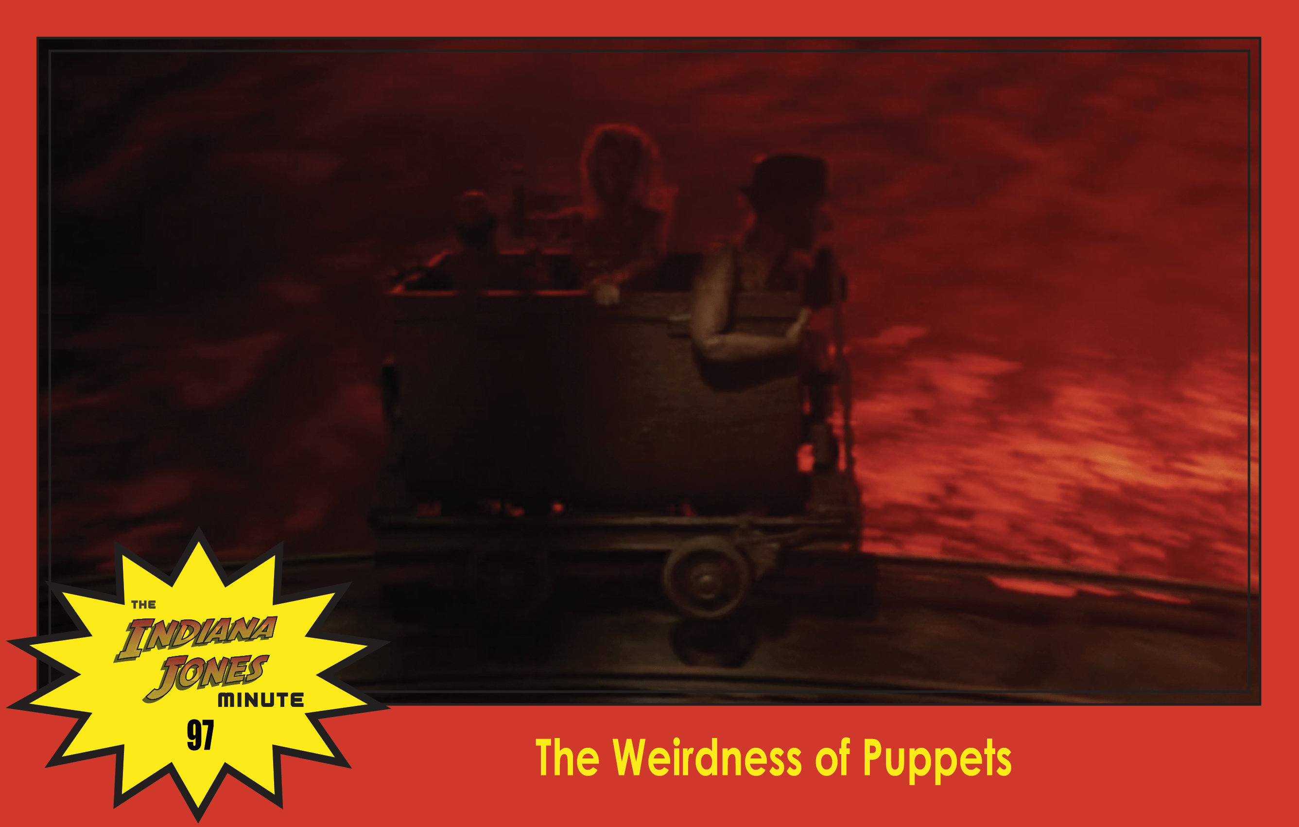 Temple of Doom Minute 97: The Weirdness of Puppets