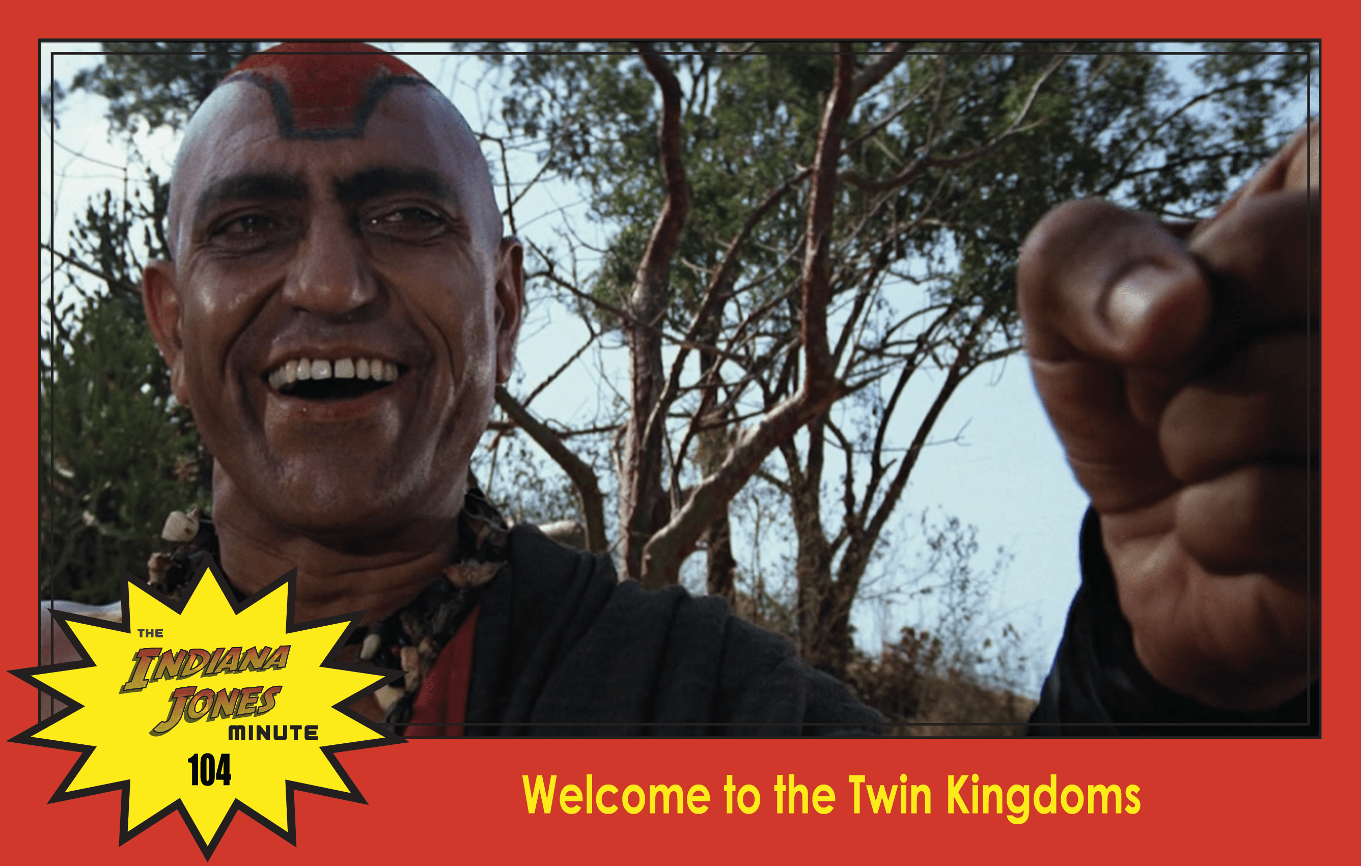 Temple of Doom Minute 104: Welcome to the Twin Kingdoms