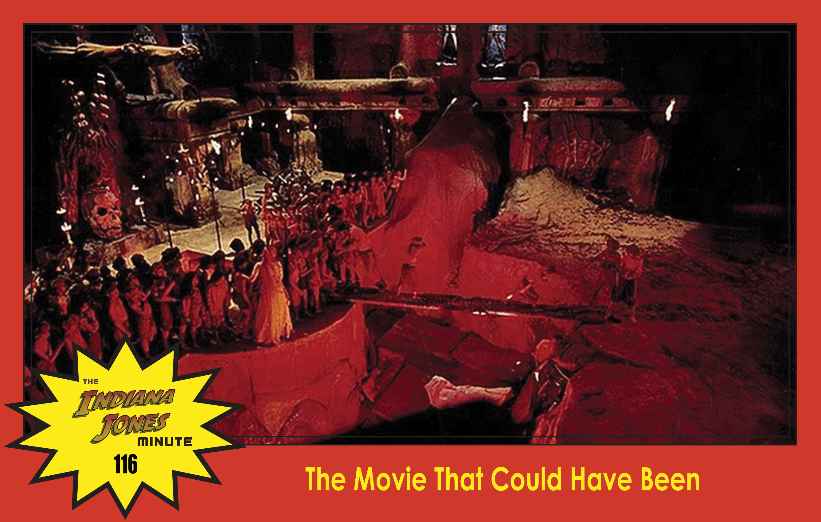 Temple of Doom Minute 116: The Movie That Could Have Been