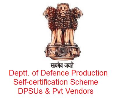 Deptt. of Defence Production Self-certification Scheme DPSUs & Pvt Vendors