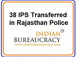 38 IPS Transfers in Rajasthan Police